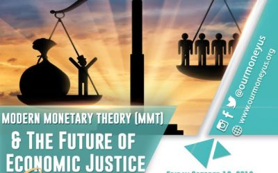 Modern Monetary Theory (MMT) & The Future of Economic Justice (Public Event) – Philadelphia, PA